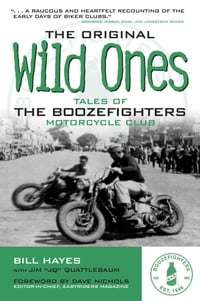 The Original Wild Ones: Tales of the Boozefighters Motorcycle Club: Tales of the Boozefighters…