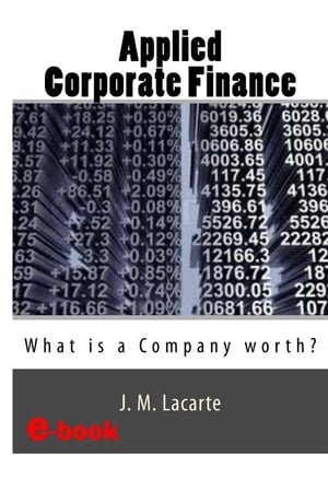APPLIED CORPORATE FINANCE. What is a Company worth? by J.M. Lacarte