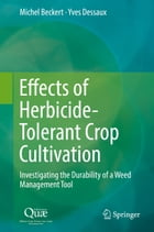 Effects of Herbicide-Tolerant Crop Cultivation: Investigating the Durability of a Weed Management Tool by Michel Beckert
