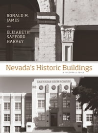 Nevada's Historic Buildings: A Cultural Legacy