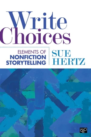 Write Choices Elements of Nonfiction Storytelling