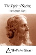 The Cycle of Spring by Rabindranath Tagore
