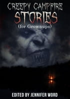 Creepy Campfire Stories (for Grownups) by Gerry Huntman