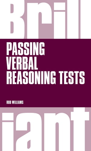 Brilliant Passing Verbal Reasoning Tests Everything you need to know to practice and pass verbal reasoning tests