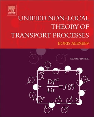 Unified Non-Local Theory of Transport Processes Generalized Boltzmann Physical Kinetics