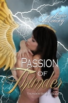 Passion of Thunder: Book 2 by Linda Mooney