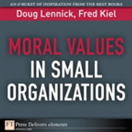 Book Moral Values in Small Organizations by Doug Lennick
