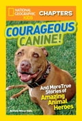National Geographic Kids Chapters: Courageous Canine 6e966e09-4419-4839-8c9d-c14b11eb9d93