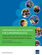 Innovation and Inclusion for a Prosperous Asia: Highlights of the 1st ADB-Asian Think Tank…