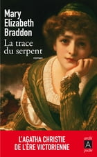 La Trace du serpent by Mary-Elizabeth Braddon