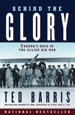 Book Behind the Glory: Canada's Role in the Allied Air War by Ted Barris