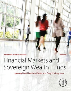 Handbook of Asian Finance Financial Markets and Sovereign Wealth Funds
