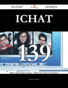 iChat 139 Success Secrets - 139 Most Asked Questions On iChat - What You Need To Know