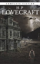 H.P Lovecraft: The Complete Fiction by H.P Lovecraft