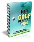 100 Golf Playing Tips by Anonymous