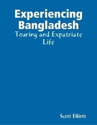 Experiencing Bangladesh: Touring and Expatriate Life