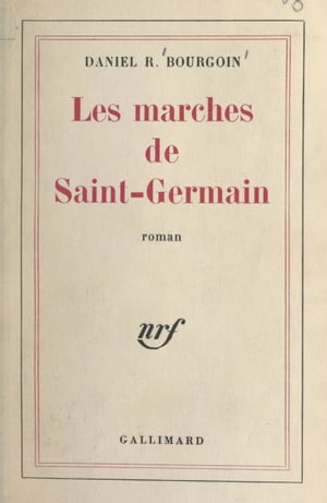 Les marches de Saint-Germain by Daniel R. Bourgoin