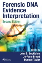Forensic DNA Evidence Interpretation, Second Edition