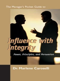 The Manager's Pocket Guide to Influence with Integrity