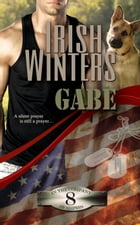 Gabe: In the Company of Snipers, #8 by Irish Winters