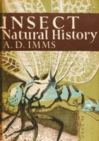 Insect Natural History (Collins New Naturalist Library, Book 8) by A. D. Imms