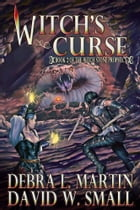 Witch's Curse (Book 2, The Witch Stone Prophecy) by Debra L Martin