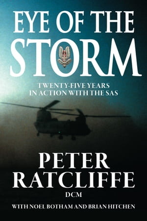 Eye of the Storm: 25 Years in Action with the SAS Twenty-Five Years In Action With The SAS