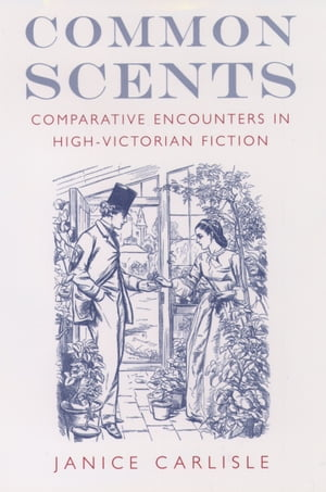 Common Scents Comparative Encounters in High-Victorian Fiction
