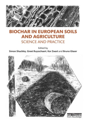 Biochar in European Soils and Agriculture Science and Practice