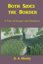 Both Sides the Border by G. A. Henty