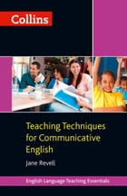 Collins Teaching Techniques for Communicative English by Jane Revell
