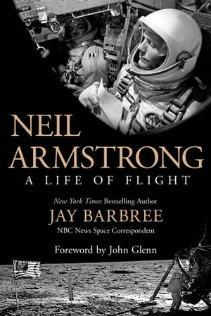 Neil Armstrong A Life of Flight