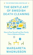 The Gentle Art of Swedish Death Cleaning Cover Image