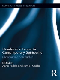 Gender and Power in Contemporary Spirituality: Ethnographic Approaches