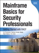 Mainframe Basics for Security Professionals: Getting Started with RACF by Ori Pomerantz