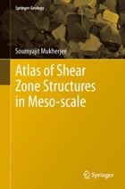 Atlas of Shear Zone Structures in Meso-scale