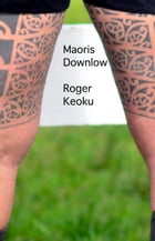 Maoris Downlow by Roger Keoku