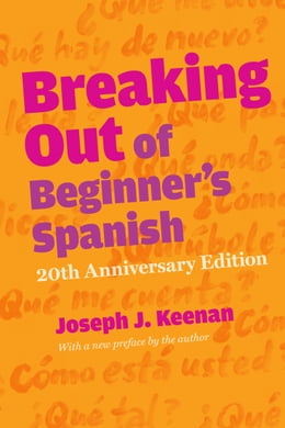 Book Breaking Out of Beginner's Spanish by Joseph J. Keenan