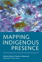 Mapping Indigenous Presence: North Scandinavian and North American Perspectives