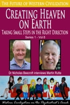 Creating Heaven on Earth: Taking Small Steps in the Right Direction by Nicholas Beecroft