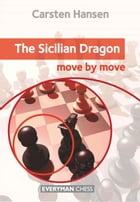 The Sicilian Dragon: Move by Move by Carsten Hansen