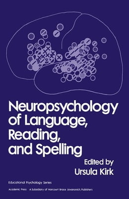 Book Neuropsychology of Language, Reading and spelling by Kirk, Ursula