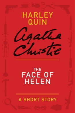 Book The Face of Helen: A Mysterious Mr. Quin Story by Agatha Christie