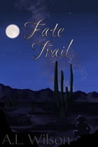 Fate Trail by A. L. Wilson