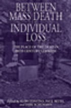 Between Mass Death and Individual Loss: The Place of the Dead in Twentieth-Century Germany