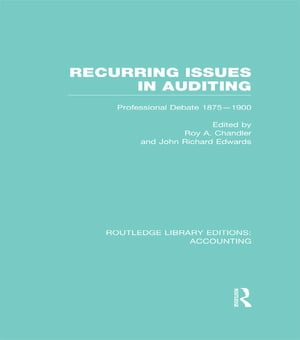 Recurring Issues in Auditing (RLE Accounting) Professional Debate 1875-1900