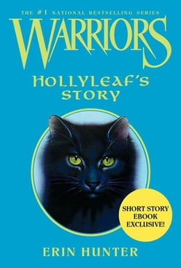 Book Warriors: Hollyleaf's Story by Erin Hunter
