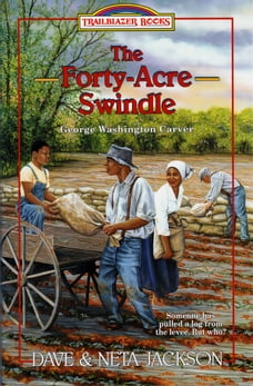 The Forty-Acre Swindle: George Washington Carver