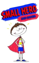 Small Hero: Adventures Small Hero (The first issue): 1 by zaid qassim