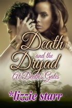 Death and the Dryad by *lizzie starr